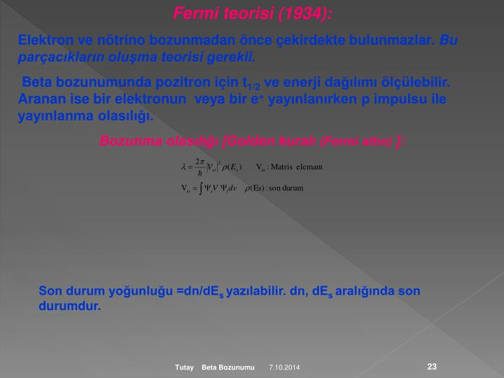 Fermi teorisi (1934):