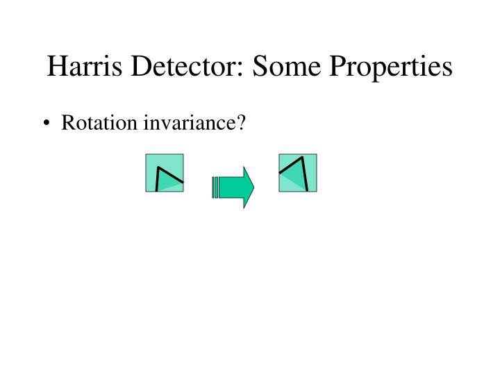 Harris Detector: Some Properties