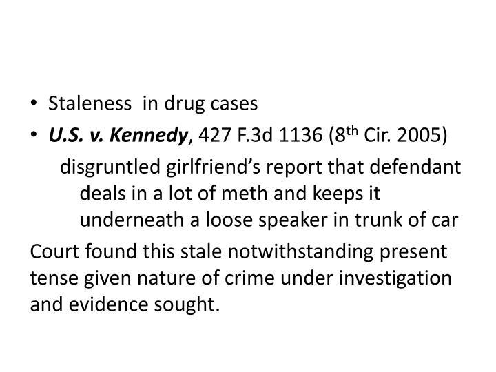 Staleness  in drug cases