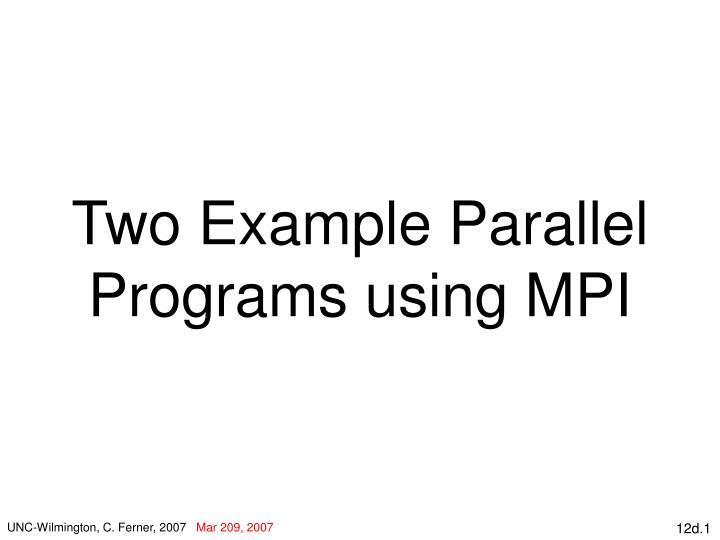 Two example parallel programs using mpi