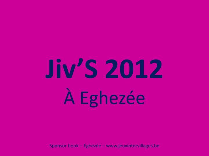 Jiv'S 2012