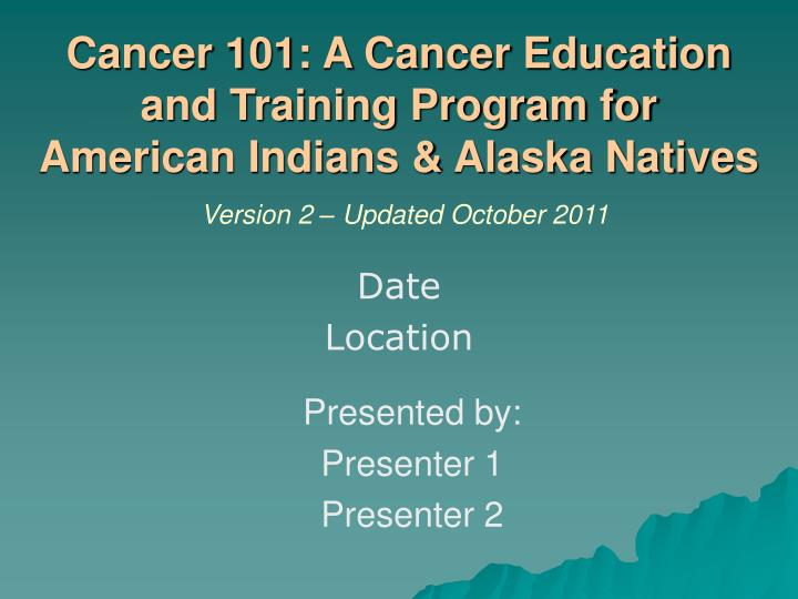 Cancer 101: A Cancer Education and Training Program for