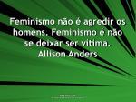 feminismo n o agredir os homens feminismo n o se deixar ser v tima allison anders
