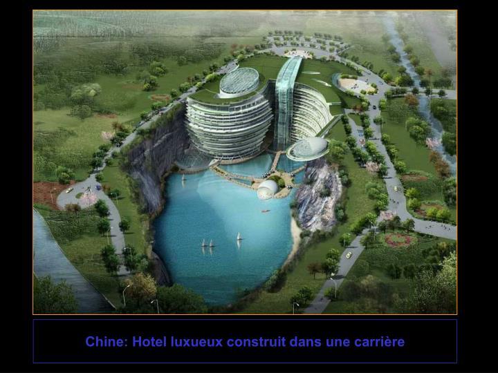 Chine: Hotel luxueux construit dans une carrière