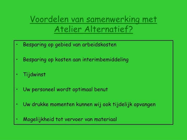Voordelen van samenwerking met Atelier Alternatief?