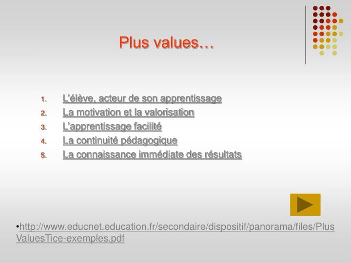 Plus values…