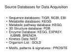source databases for data acquisition