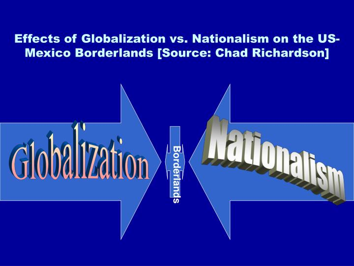 Effects of Globalization vs. Nationalism on the US-Mexico Borderlands [Source: Chad Richardson]