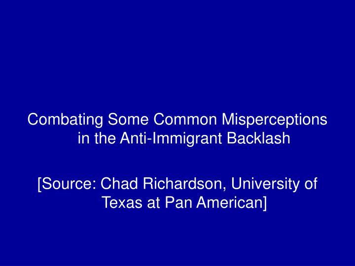 Combating Some Common Misperceptions in the Anti-Immigrant Backlash