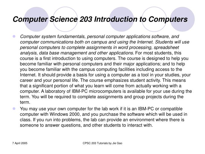 Computer Science 203 Introduction to Computers