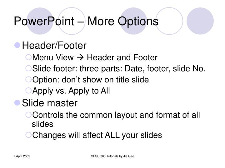 PowerPoint – More Options