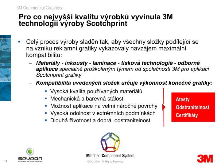 Pro co nejvyšší kvalitu výrobků vyvinula 3M technologii výroby Scotchprint