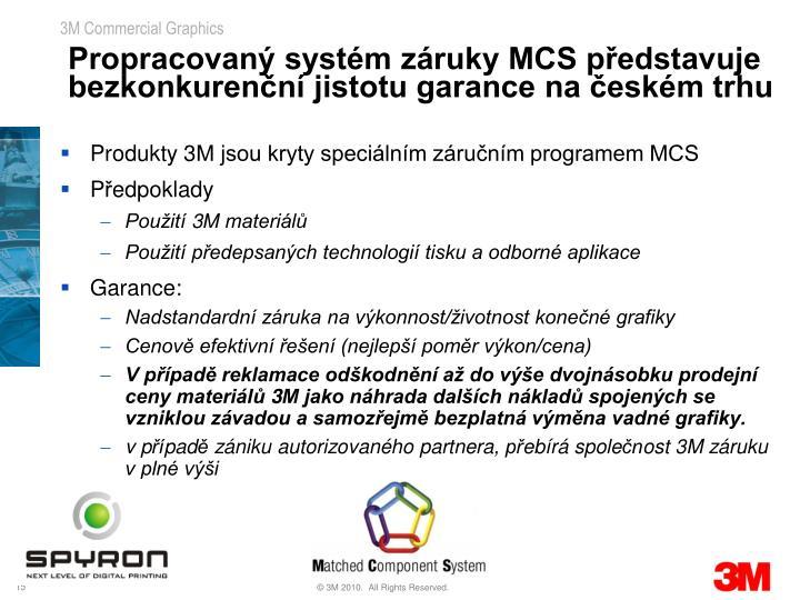 Propracovaný systém záruky MCS představuje bezkonkurenční jistotu garance na českém trhu