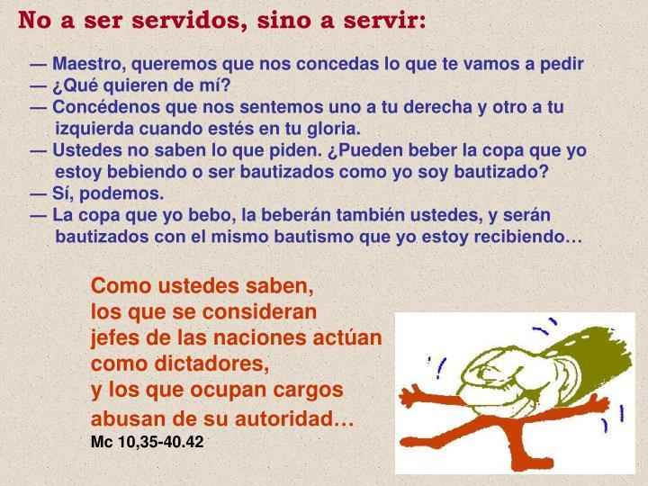 No a ser servidos, sino a servir: