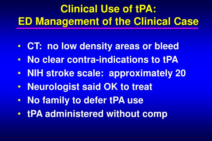 Clinical Use of tPA:
