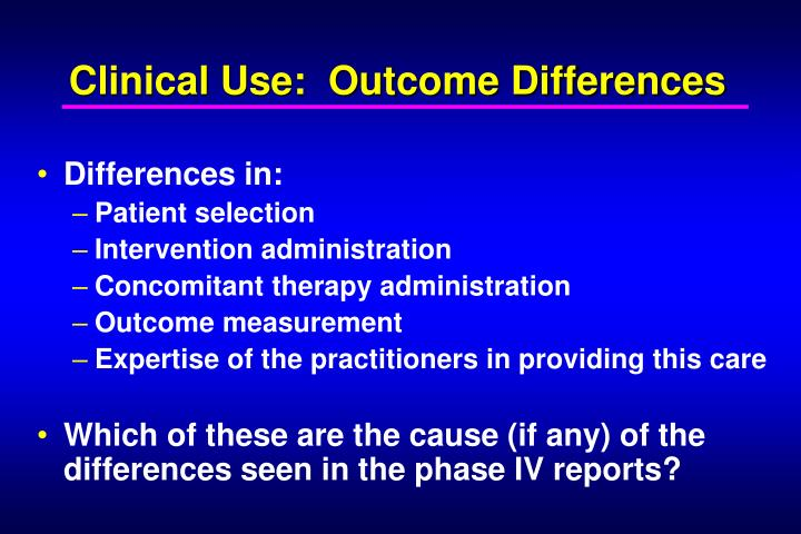 Clinical Use:  Outcome Differences