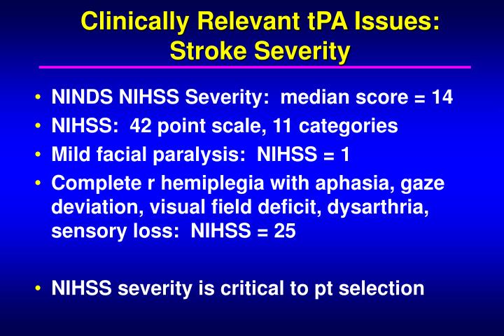 Clinically Relevant tPA Issues: