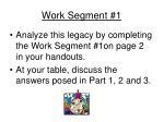 work segment 1