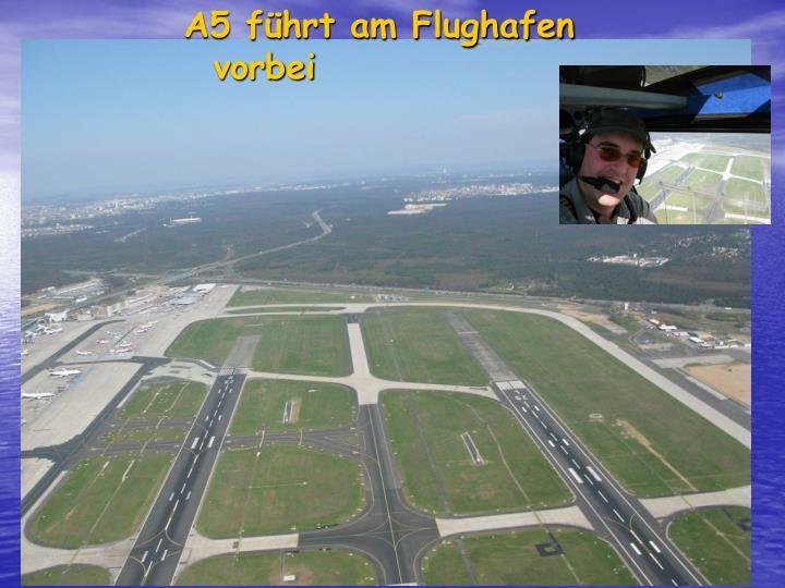 A5 führt am Flughafen vorbei