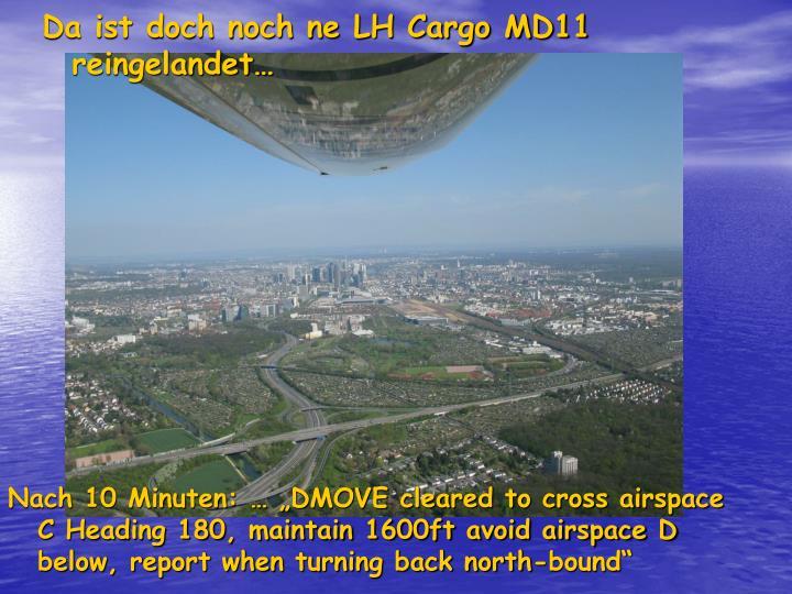 Da ist doch noch ne LH Cargo MD11 reingelandet…