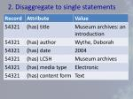2 disaggregate to single statements