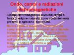onde campi e radiazioni elettromagnetiche1