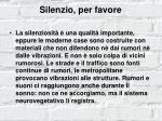 silenzio per favore