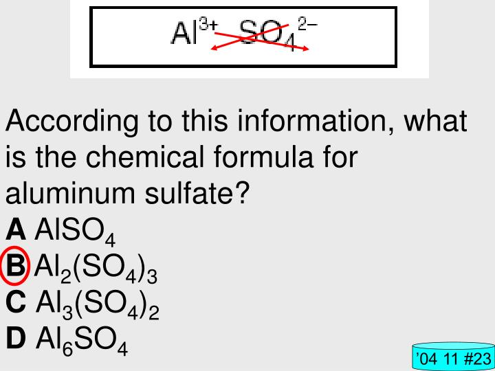 According to this information, what is the chemical formula for aluminum sulfate?