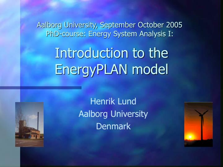 Aalborg University, September October 2005