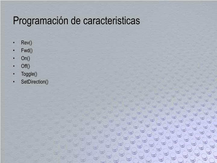 Programación de caracteristicas
