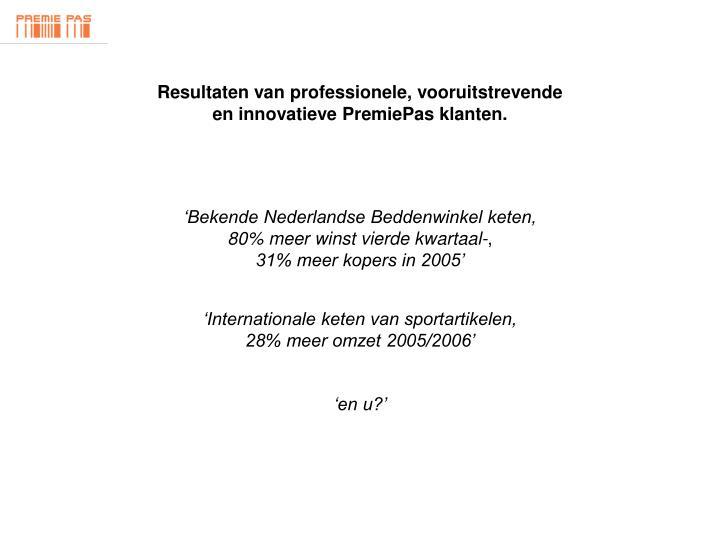 Resultaten van professionele, vooruitstrevende