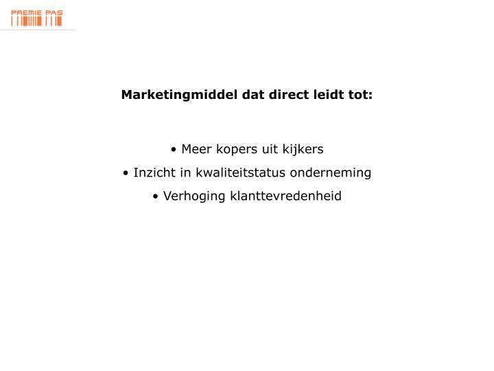 Marketingmiddel dat direct leidt tot: