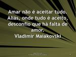 amar n o aceitar tudo ali s onde tudo aceito desconfio que h falta de amor vladimir maiakovski