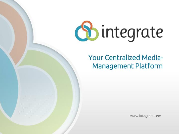 Your Centralized Media- Management Platform
