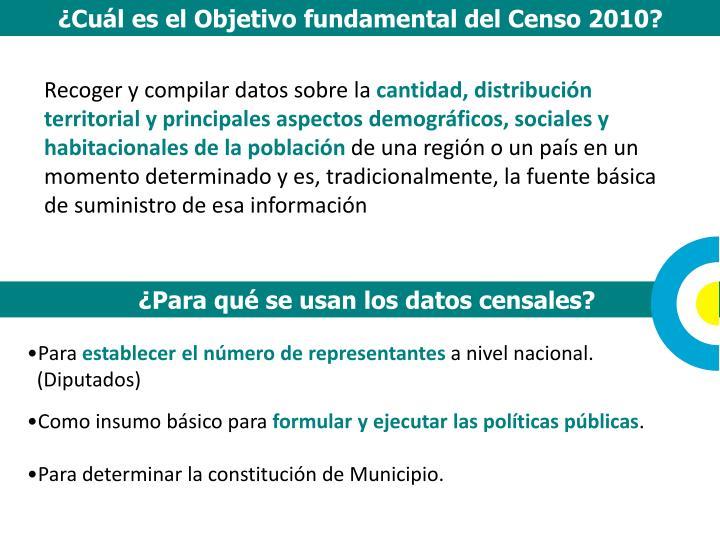 ¿Cuál es el Objetivo fundamental del Censo 2010?