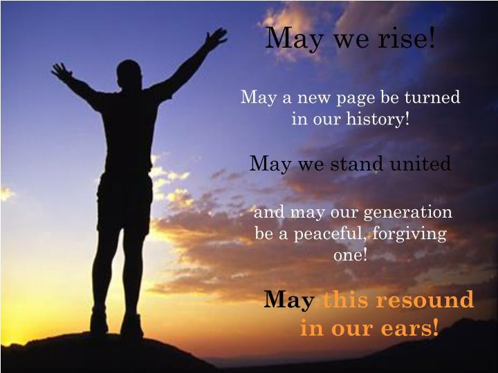 May we rise!