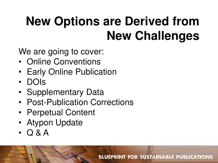New options are derived from new challenges1