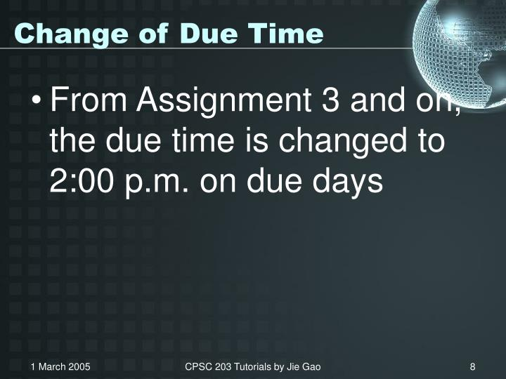 Change of Due Time