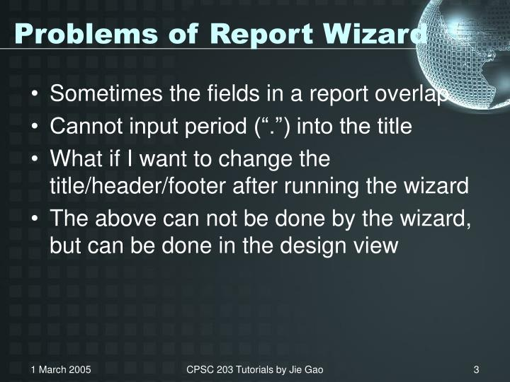 Problems of report wizard