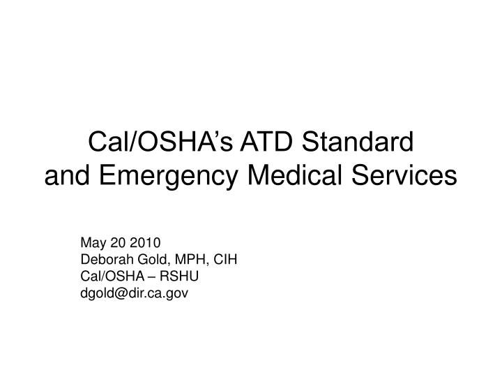 Cal osha s atd standard and emergency medical services