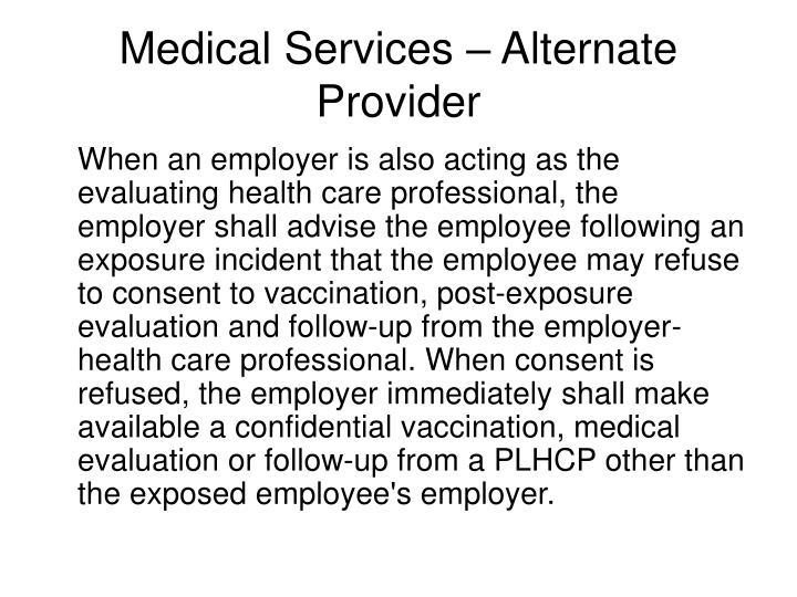 Medical Services – Alternate Provider