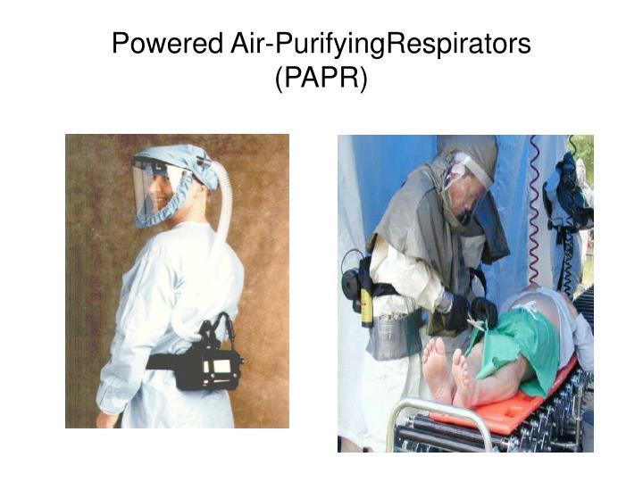 Powered Air-PurifyingRespirators