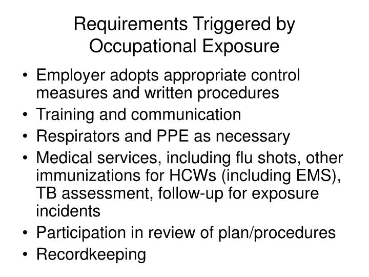 Requirements Triggered by Occupational Exposure