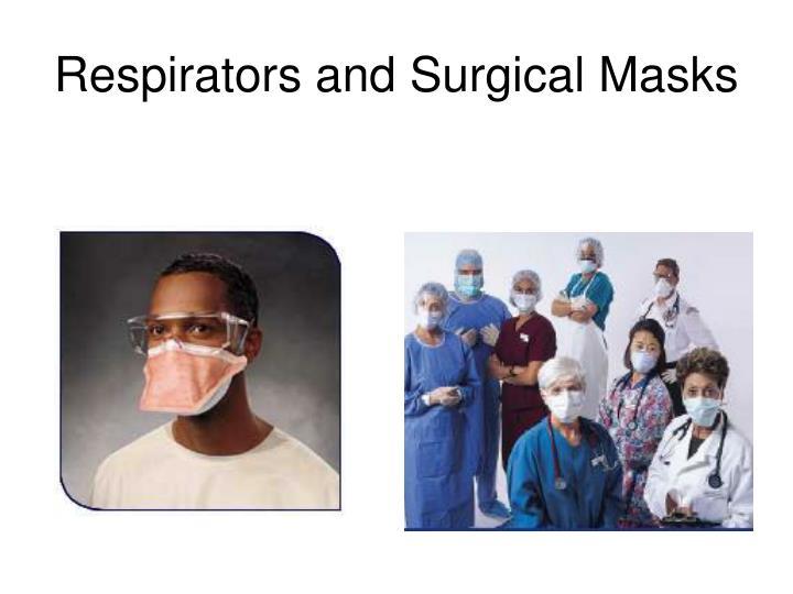 Respirators and Surgical Masks