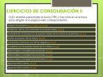 ejercicios de consolidaci n ii