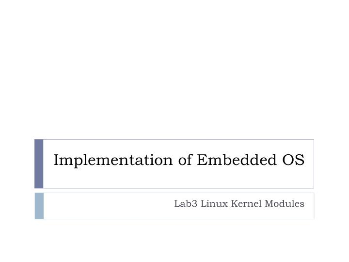 implementation of embedded os
