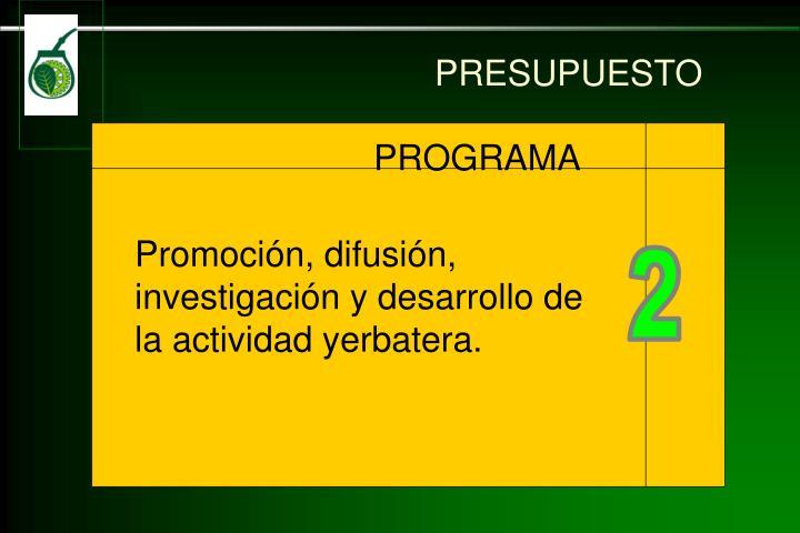 Promoción, difusión, investigación y desarrollo de la actividad yerbatera.