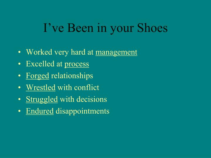 I've Been in your Shoes