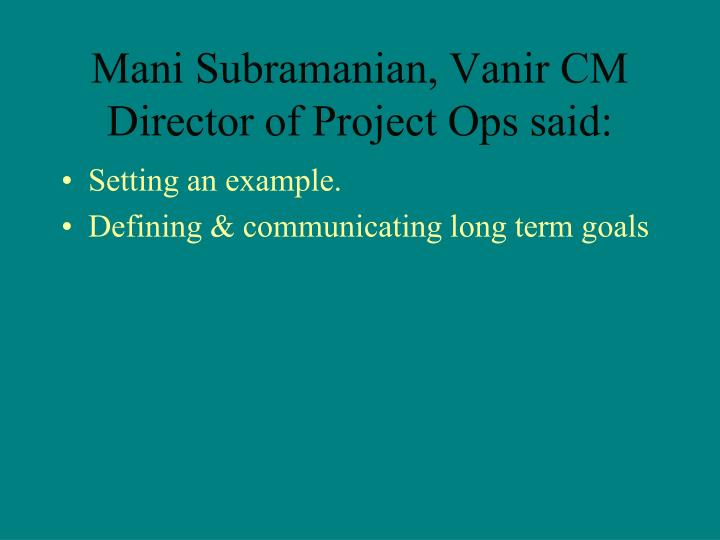 Mani Subramanian, Vanir CM Director of Project Ops said: