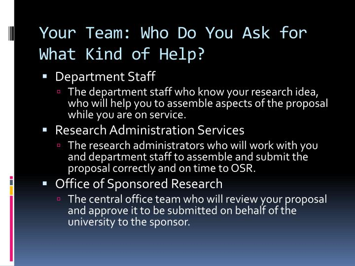 Your team who do you ask for what kind of help